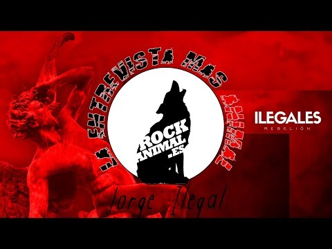 [ROCKANIMAL.es] 🔥ILEGALES🔥 (Jorge Ilegal) en la #entrevista mas animal 2018 #Rebelion #ilegales