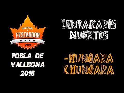 LENDAKARIS MUERTOS - Húngara Chúngara 🔥#FESTARDOR 2018🔥 #eldirectomasanimal #lendakarismuertos