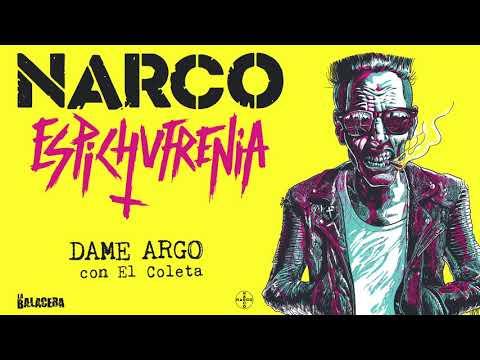 NARCO - Dame Argo (con El Coleta)