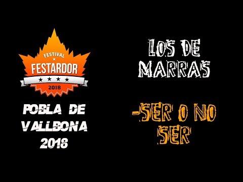 LOS DE MARRAS -Ser o no ser 🔥#FESTARDOR 2018🔥 #eldirectomasanimal #losdemarras