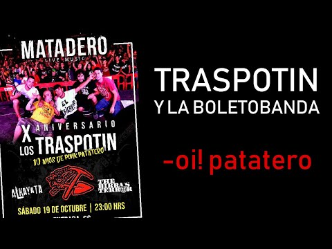 TRASPOTIN Y LA BOLETOBANDA -OI! Patatero 🔥SALA MATADERO AYORA 2019🔥 #10ANIVERSARIO #oipatatero