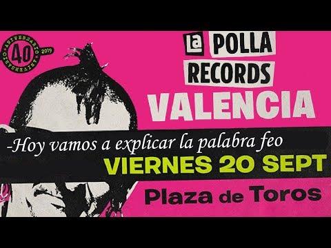 LA POLLA RECORDS -Hoy vamos a explicar la palabra feo 🔥PLAZA DE TOROS #VALENCIA 2019🔥#concierto1de8