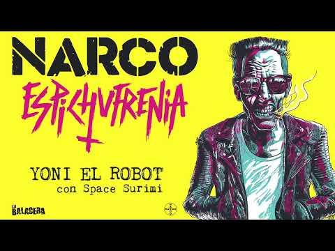 NARCO - Yoni el Robot (con Space Surimi)