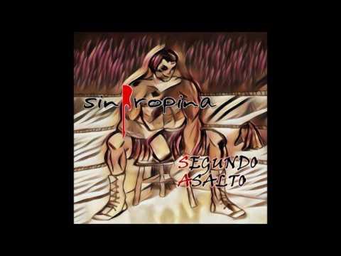 """Sin Propina - """"Segundo asalto"""""""