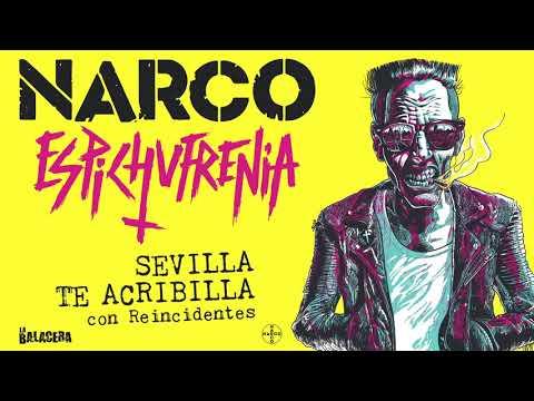 NARCO - Sevilla te acribilla (con Reincidentes)