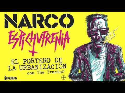 NARCO - El Portero de la Urbanización (con The Tractor)