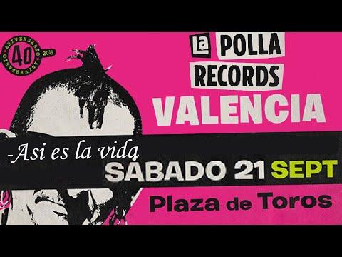 LA POLLA RECORDS -Asi es la vida 🔥PLAZA DE TOROS #VALENCIA 2019🔥 #concierto2de8 #giralapolla2019