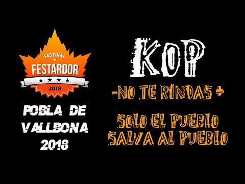 KOP -No te rindas + Solo el pueblo salva al pueblo 🔥#FESTARDOR 2018🔥 #eldirectomasanimal #kop