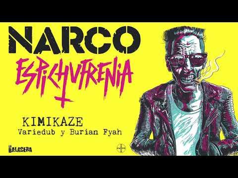 NARCO - Kimikaze (con Variedub y Burian Fyah)