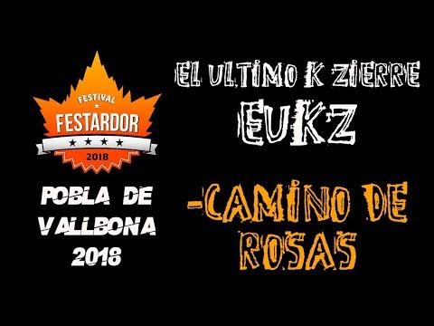 EUKZ El ultimo k zierre -Camino de rosas 🔥#FESTARDOR 2018🔥 #eldirectomasanimal #eukz