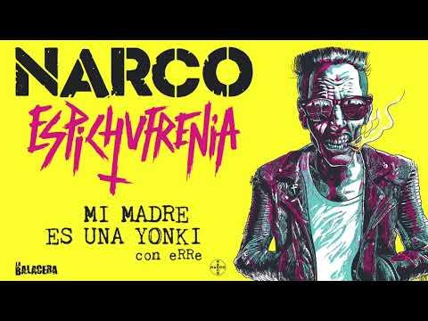 NARCO - Mi Madre es una Yonki (con eRRe)