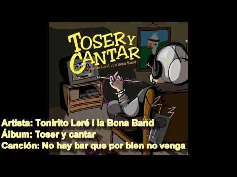 No hay bar que por bien no venga (1)_Tonirito Leré i la Bona Band_Toser y cantar (2015)