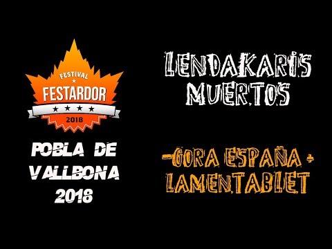 LENDAKARIS MUERTOS - Gora españa + lamenTABLET 🔥#FESTARDOR 2018🔥 #eldirectomasanimal #lendakaris