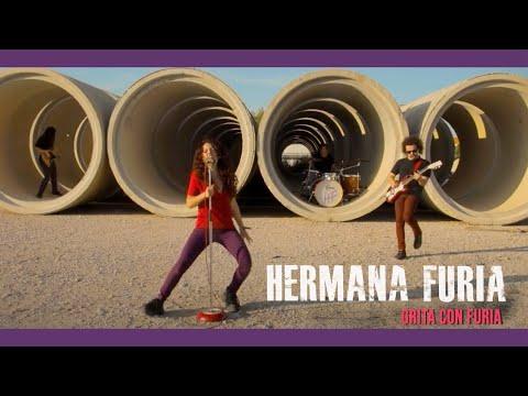 HERMANA FURIA - Grita con furia (VIDEOCLIP OFICIAL)